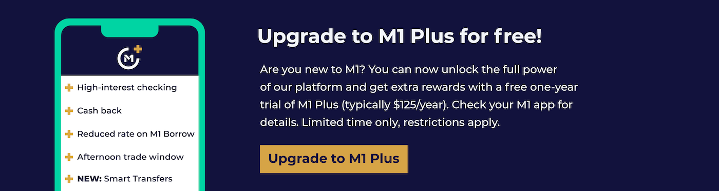 Upgrade to M1 plus for free Are you new to M1? You can now unlock the full power of our platform and get extra rewards with a free one-year trial of M1 Plus typically 125 dollars per year