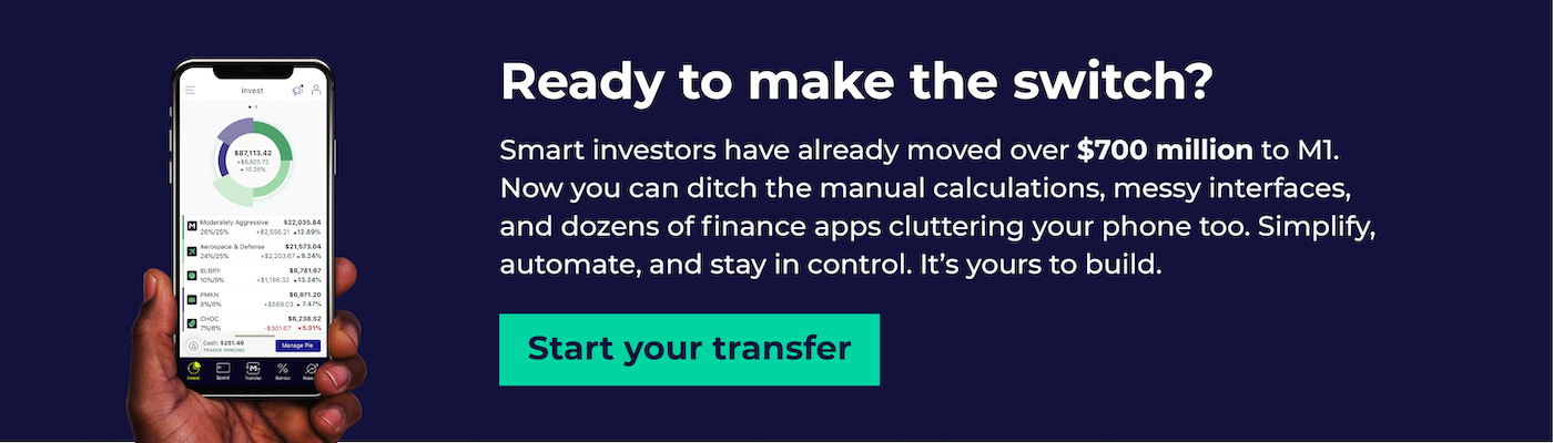 Ready to make the switch? Smart investors have already moved over $700 million to M1. Now you can ditch the manual calculations, messy interfaces, and dozens of finance apps cluttering your phone too. Simplify, automate, and stay in control. It's yours to build.