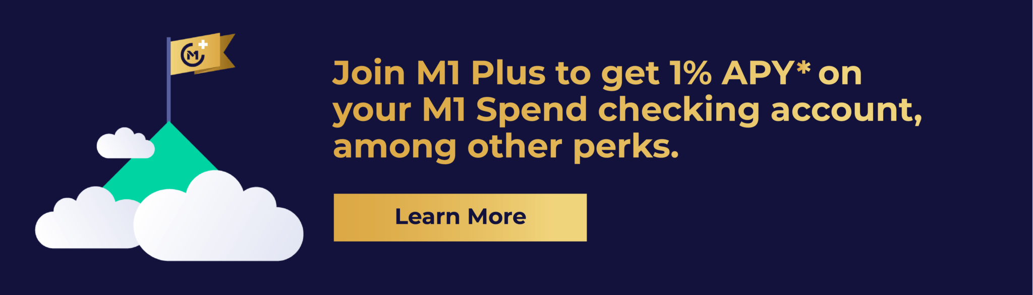 Join M1 Plus to get 1% APY* on your M1 Spend checking account, among other perks.