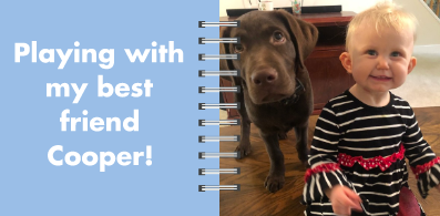 Kids Board Book Page 1: Playing with my best friend Cooper