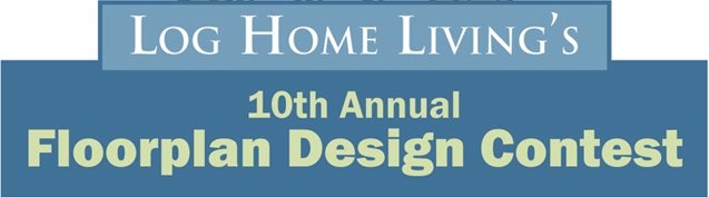 Log Home Living's 10th Annual Floorplan Design Contest