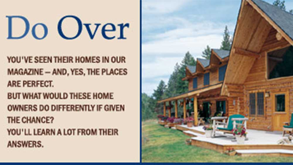 Do-Over: What Log Home Owners Would Change
