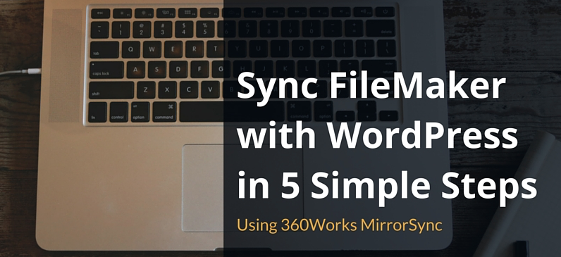 FileMaker WordPress Sync in 5 Steps