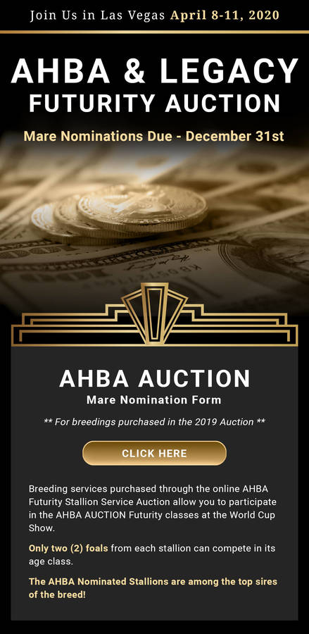 DUE DECEMBER 31st - AHBA & Legacy Futurity Auction Nominations