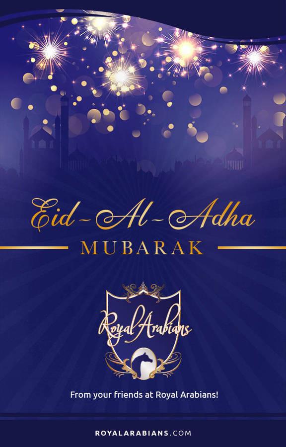 Eid Al Adha Mubarak from Royal Arabians