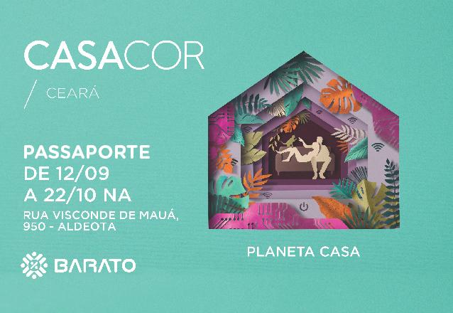 CASACOR Ceará 21ª edição! 01 Passaporte para todos os dias e quantas vezes quiser de R$150 por apenas R$75. Válido também para feriados!