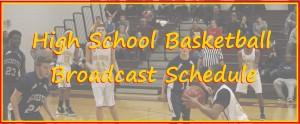 High School Basketball broadcast schedule