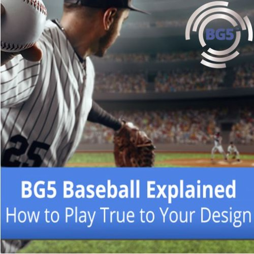 BG5 Baseball Explained - How to Play True to Your Design