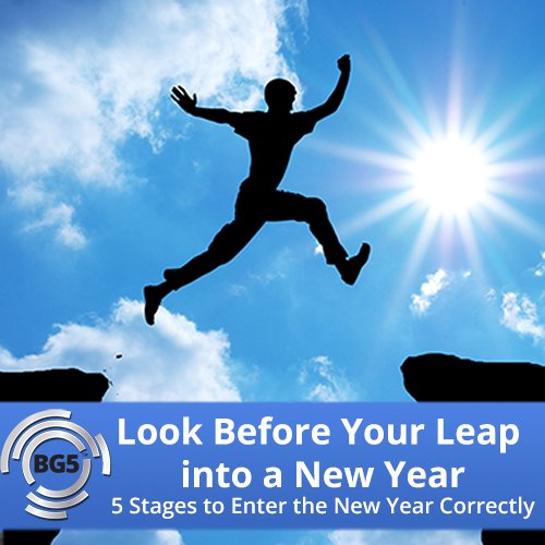 Look before you leap into a New Year! 5 Stages to enter into a New Year Correctly