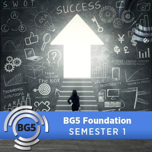 BG5 Foundation Course - Semester 1