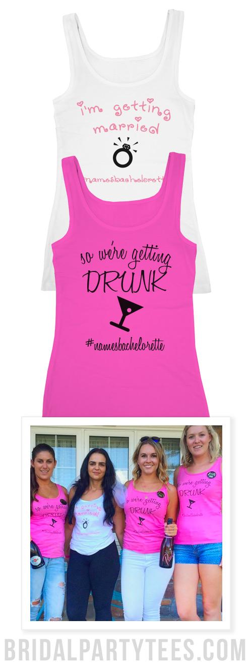 We're Getting Drunk Bachelorette Shirts