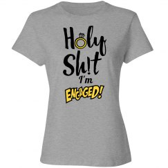 Holy Shit with a Diamond Ring Engaged Woman's T-Shirt