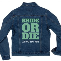 Custom Bold Bride Or Die