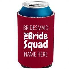 Bridesmaid Squad Koozie