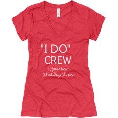 I Do Crew Tee