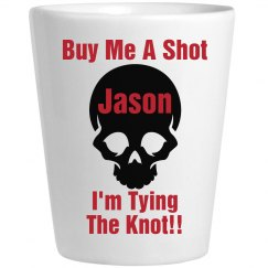 Buy Me A Shot Glass