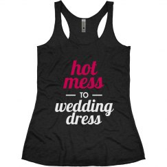 Hot Mess to Wedding Dress