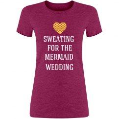Sweating for Mermaid Wedding