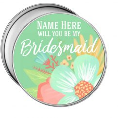 Bridesmaid Proposal Custom Tin