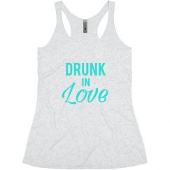 Drunk In Love Teal - Bachelorette Tank for the Bride