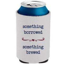 Something Borrowed, Something Brewed Koozie