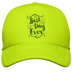 Best Day Ever Trucker Hat