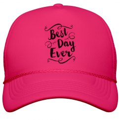 Best Day Ever Trucker Hat