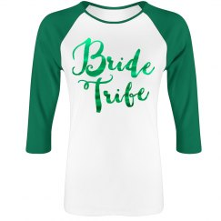 Green Metallic Bride Tribe Raglan