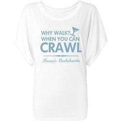 Why Walk? Crawl.