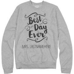 Best Day Ever Mrs. LASTNAMEHERE