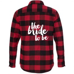 Bride to Be Flannel Shirt