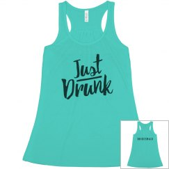 Cute Bridesmaid Just Drunk Flowy Matching Outfit