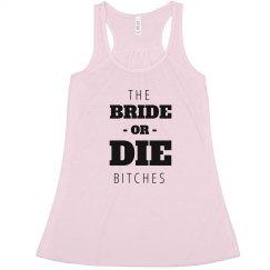 Bride Or Die Bitches