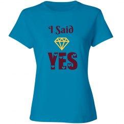 I Said Yes Tshirt