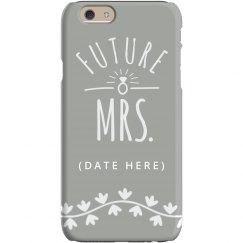 Custom Future Mrs Engaged Case