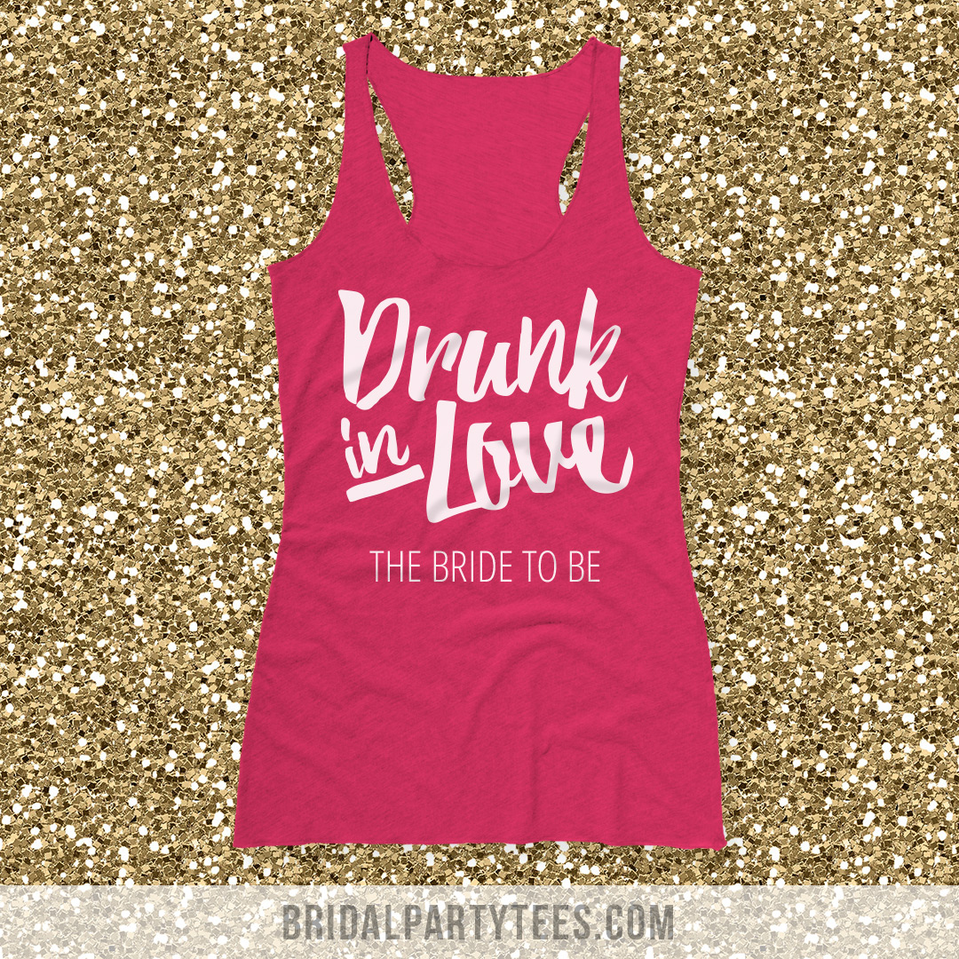 Drunk In Love Bachelorette Party Shirts