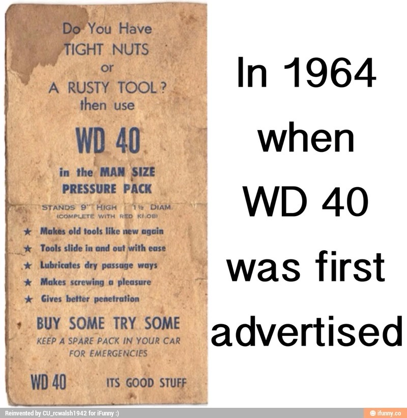 Our Old Friend Wd 40 Been At Is Since 1964