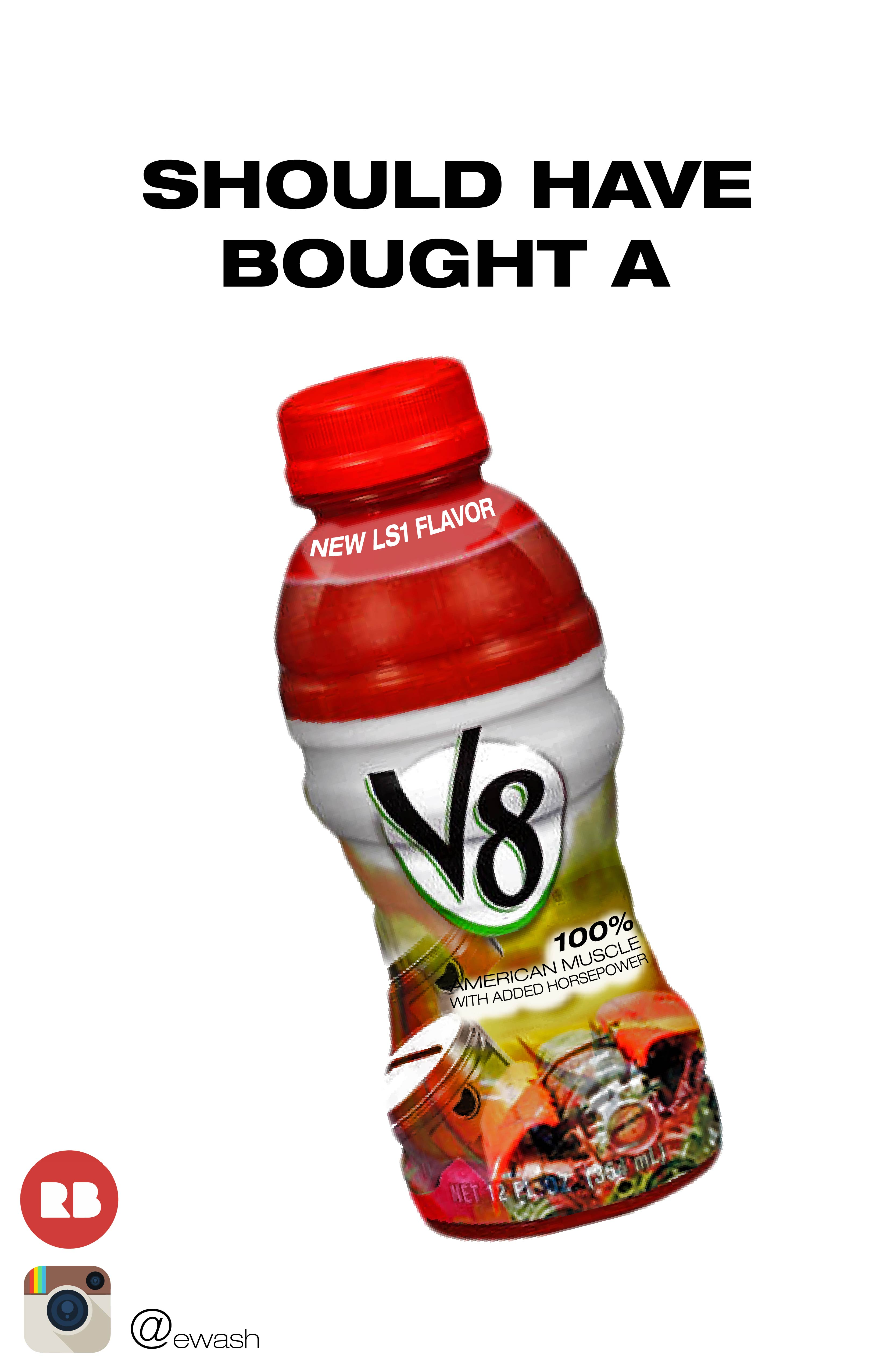 Should Have Bought A V8