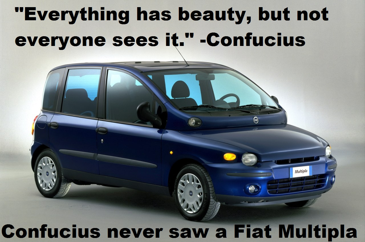 confucius never saw a fiat multipla. Black Bedroom Furniture Sets. Home Design Ideas
