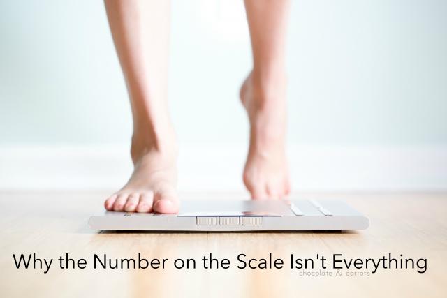 Why the Number on the Scale Isn't Everything | chocolateandcarrots.com