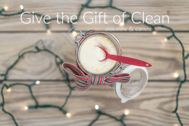 Give the Gift of Clean | chocolateandcarrots.com