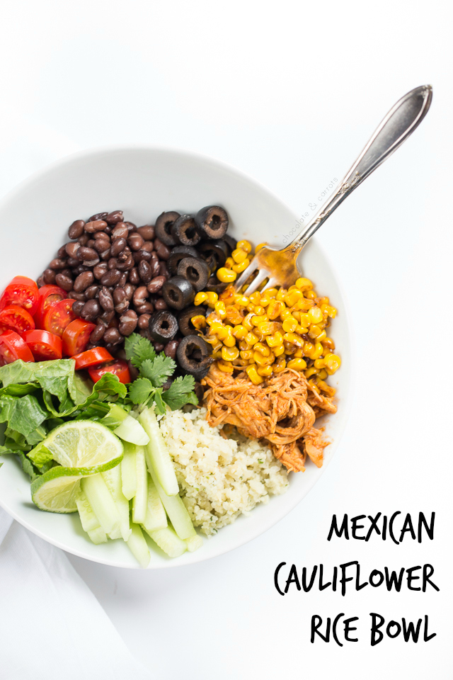 Mexican Cauliflower Rice Bowl | chocolate & carrots
