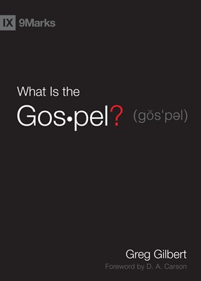 What Is the Gospel? (Foreword by D. A. Carson) (eBook)
