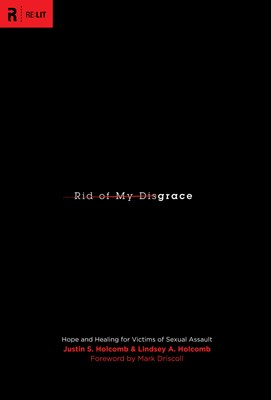 Rid of My Disgrace (Foreword by Mark Driscoll) (eBook)