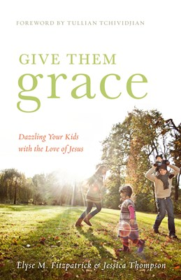 Give Them Grace (Foreword by Tullian Tchividjian) (eBook)