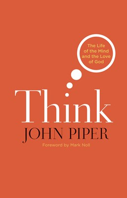 Think (Foreword by Mark Noll) (eBook)