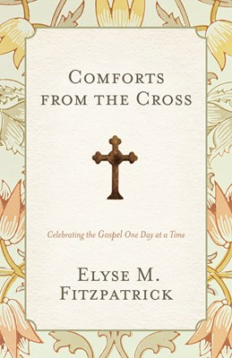 Comforts from the Cross (eBook)
