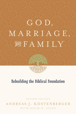 God, Marriage, and Family (Second Edition) (eBook)
