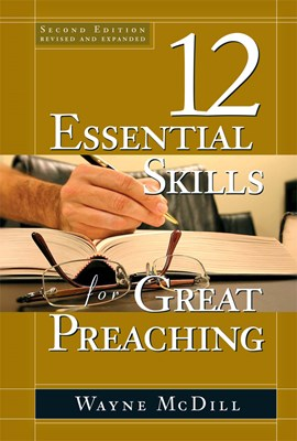 The 12 Essential Skills for Great Preaching - Second Edition (eBook)