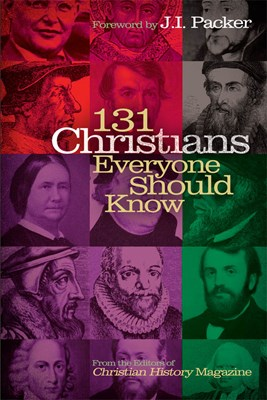131 Christians Everyone Should Know (eBook)